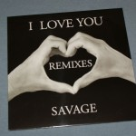 SAVAGE - I LOVE YOU (REMIXES) (maxi-singles) (6 tracks) (limited edition) - Меломания