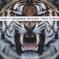 30 SECONDS TO MARS - THIS IS WAR - Меломания